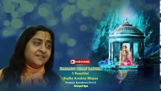 """Hamaro Dhan Radha"" 5 Beautiful Radha Krishna Bhajan by Poojniya Raseshwari Devi Ji"