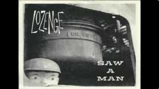 Lozenge - Saw a Man : Loony