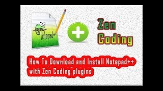 Install Notepad++ and use Zen Coding | HTML Tutorial | Bangla Tutorial |