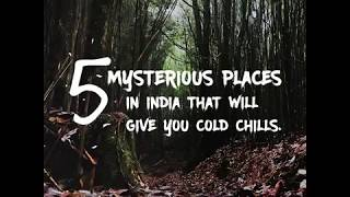 5 mysterious places in India