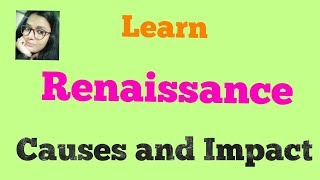 Renaissance It's Causes and Impact