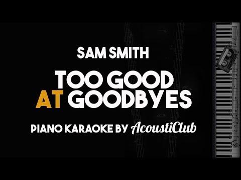 Sam Smith - Too Good At Goodbyes (Piano Karaoke Instrumental With Lyrics On Screen)