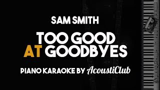 Sam Smith - Too Good At Goodbyes (Piano Karaoke Instrumental With Lyrics On Screen)