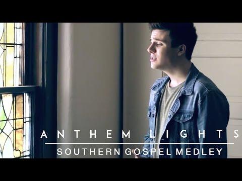 Southern Gospel Medley | Anthem Lights
