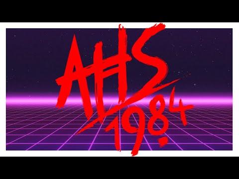 AHS 1984 | Extended Theme