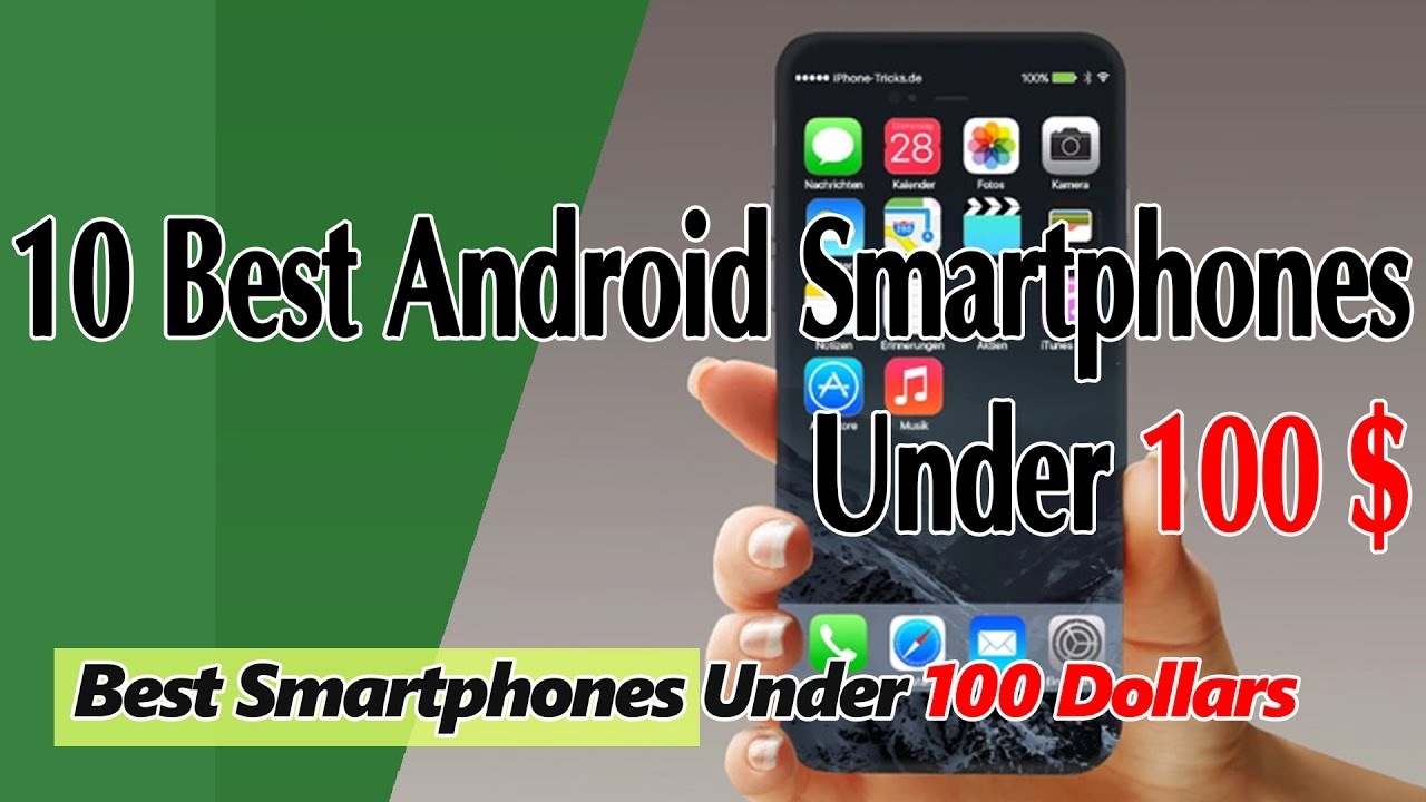 iphone under 100. 10 best android smartphones under 100 dollars - iphone