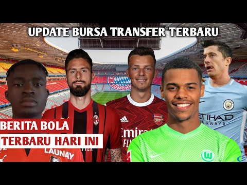 Berita Bola Terbaru Hari Ini \u0026 Transfer Pemain Resmi 2021 ~ Arsenal, AC Milan, Juventus, Man City