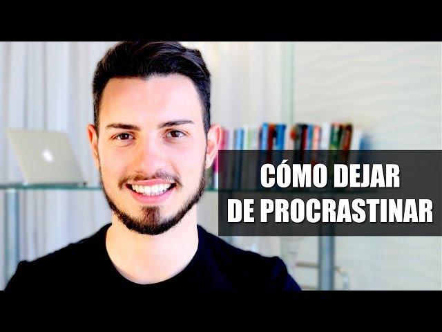 Cómo Dejar de Procrastinar | 5 Consejos Prácticos