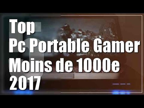 top 5 pc portable gamer 2017 moins de 1000 youtube. Black Bedroom Furniture Sets. Home Design Ideas
