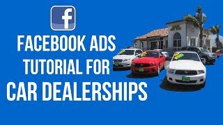 FACEBOOK ADS FOR CAR DEALERSHIPS FULL TUTORIAL (Beginner Friendly)