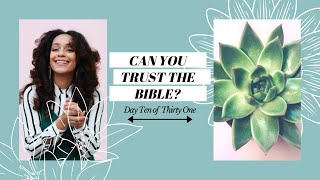CAN YOU TRUST THE BIBLE? (GROW WITH GOD DAY 10) | L'amour in Christ