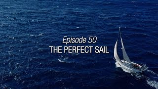 Winded Voyage 3 | Episode 50 | The Perfect Sail
