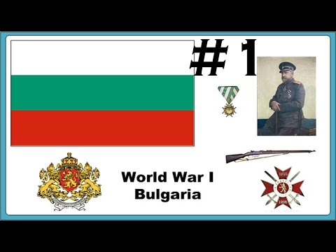 Hearts of Iron IV: The Great War As Bulgaria Part 1