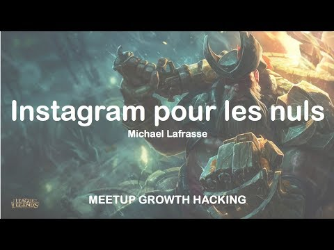 Instagram pour les nuls - Meetup Growth Hacking