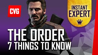 The Order 1886 - 7 Things You Need to Know | Instant Expert
