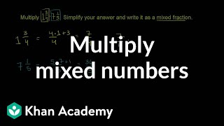 How to multiply mixed numbers   Fractions   Pre-Algebra   Khan Academy
