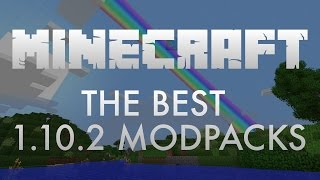 Top 5 Minecraft 1.10.2 Modpacks + How to Install