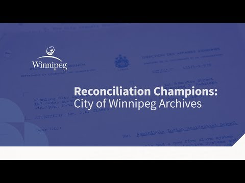 Reconciliation Champions: City of Winnipeg Archives