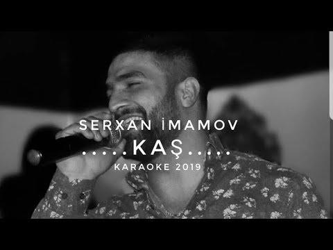 Serxan Imamov Kas Karaoke 2019 Youtube