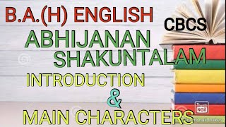 B.A.(H) ENGLISH // CBCS // ABHIJANAN SHAKUNTALAM // INTRODUCTION // CHARACTERS // #education_hub