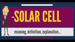 What is SOLAR CELL? What does SOLAR CELL mean? SOLAR CELL meaning, definition & explanation