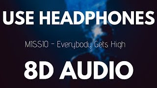 MISSIO - Everybody Gets High (8D AUDIO)