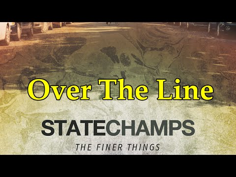 State Champs - Over The Line (Lyric Video)