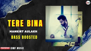 Tere Bina by Mankirt Aulakh | Bass Boosted song