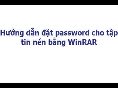 Hướng dẫn đặt password cho tập tin nén bằng WinRAR