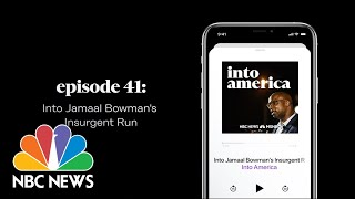 Into Jamaal Bowman's Insurgent Run   Into America Podcast – Ep. 41   NBC News and MSNBC