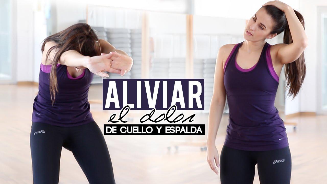 Aliviar dolor espalda y cuello   cervicales - YouTube 9858e299d314