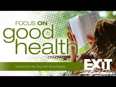 EXIT Realty's Focus On Good Health: Vitamins For The Soul with Erica Nasby