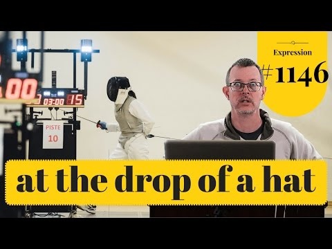 Learn English: Daily Easy English 1146: at the drop of a hat