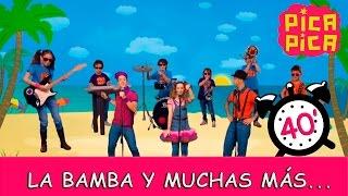 Pica-Pica La Bamba y muchas mas...(40 minutos)