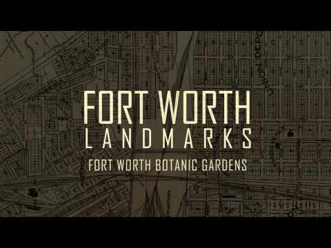 Fort Worth Landmarks - Fort Worth Botanic Garden
