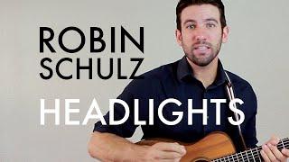 Robin Schulz - Headlights (feat. Ilsey) (Guitar Lesson/Tutorial)