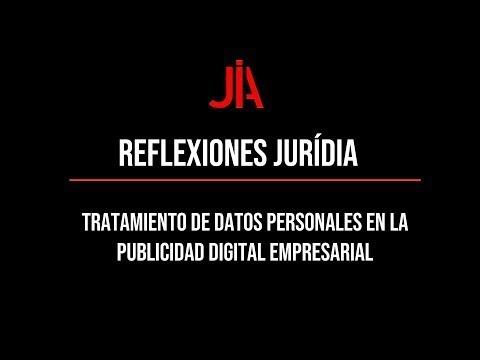 Reflexión JURÍDIA sobre el tratamiento de datos personales en la publicidad digital empresarial