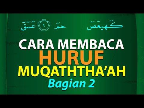 Cara Membaca Huruf Muqaththa'ah 2 [Episode 10] Lintasan Tajwid 1438 H