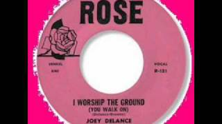 "Joey Delance""I Worship(The Ground You Walk On) Rose 121"