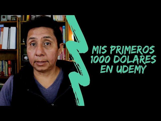 Mis primeros 1000 dólares en Udemy | Cómo ganar dinero en internet