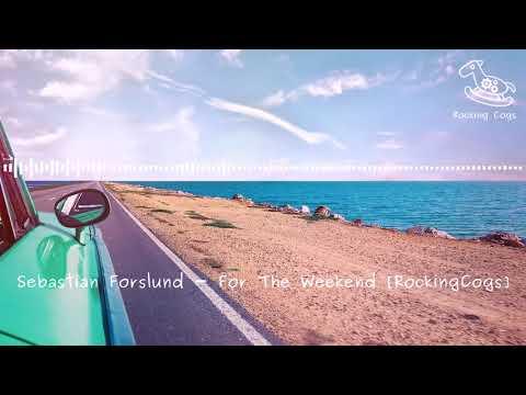 Sebastian Forslund - For The Weekend (Instrumental Version) [RockingCogs]