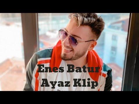 Enes Batur Ayaz Official Video Klip Youtube