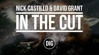 In The Cut: Nick Castillo and David Grant
