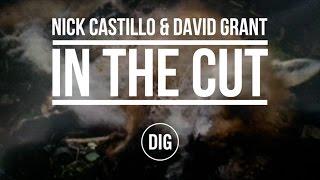 In The Cut: Nick Castillo and David Grant