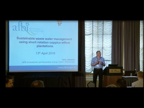 Chris Johnson - Sustainable Wastewater Management Using Coppice Willow Energy Plantations