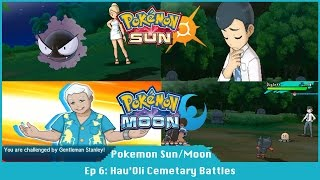 Hau' Oli Cemetary Battles - Pokemon Sun And Moon [#06]