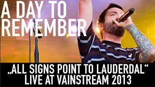 A Day to Remember | All Signs Point To Lauderdale | Official Livevideo | Vainstream 2013