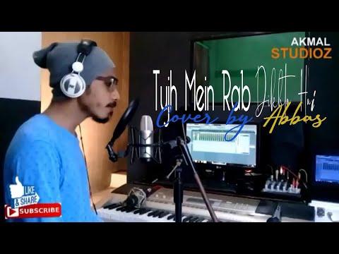 ABBAS - Tujh Mein Rab Dikhta Hai ( Cover )