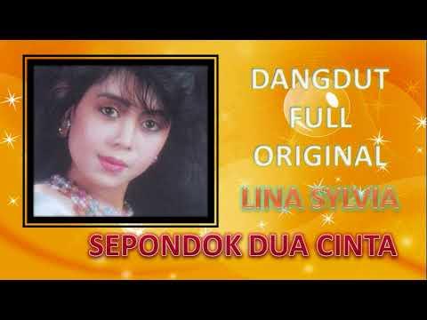 Lina Sylvia Sepondok Dua Cinta Full Original Dangdut