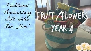 Traditional Wedding Anniversary Gift Idea For Him on a budget | Year 4 Fruit/Flowers
